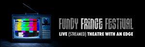 Fundy FRINGE Festival
