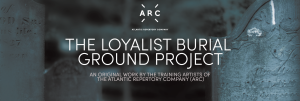 LOYALIST BURIAL GROUND PROJECT